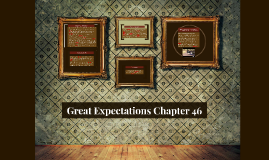 Great Expectations Chapter 46
