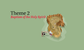 Baptism of Holy Sprit - Theme 2