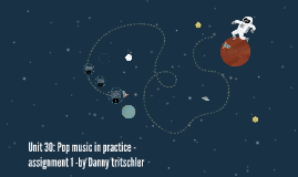 Unit 30: pop music in practice - assassimnet 1 -by Danny tri