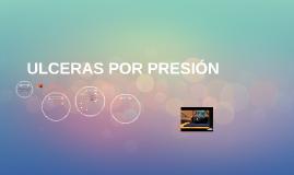 Copy of Copy of ULCERAS POR PRESIÓN