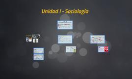 Copia de Unidad I - Sociología