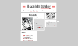 Copy of El caso de los Rosenberg