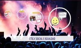 Copy of Copy of ETICA SOCIAL E IGUALDAD