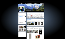Angela's 10-Days Eco-Footprint Project!