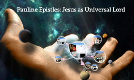 Pauline Epistles: Jesus as Universal Lord