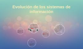 Evolución de los istemas de información.