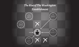 The Rise of The Washington Establishment