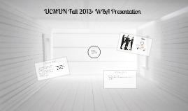Copy of UCMUN Fall 2013: WBA Presentation