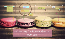 Copy of subtracting fractions and mixed numbers