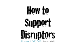 Copy of TEDX LBS How to Support Disruptors