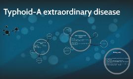 Typhoid-An extraordinary disease