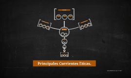 Principales Corrientes Eticas.