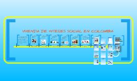 Copy of Historia de la Vivienda de Interés Social en Colombia