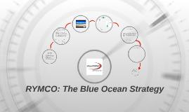 Copy of RYMCO: The Blue Ocean Strategy