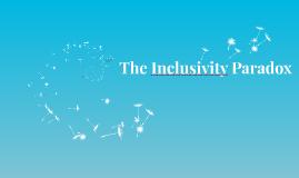 The Inclusivity Paradox