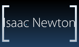 Isaac Newton Personal Project