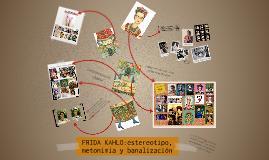 FRIDA KAHLO:estereotipo, metonimua y banalización