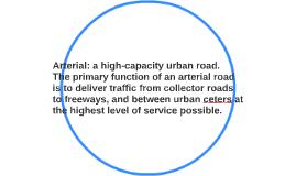 Arterial: a high-capacity urban road.