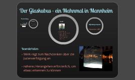 Der Glaskubus in Mannheim