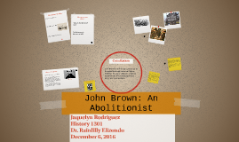 Copy of John Brown: An Abolitionist