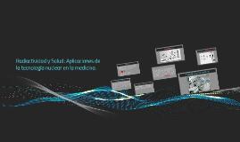 Copy of Radiactividad y Salud: Aplicaciones de la tecnología nuclear