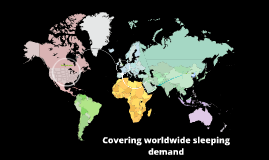 Covering worldwide sleeping demand