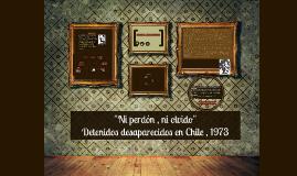 ''Detenidos deaparecidos en Chile , 1973''