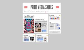 PRINT MEDIA SKILLS