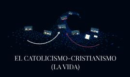 EL CATOLICISMO-CRISTIANISMO