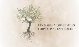 LEY SOBRE MODALIDADES FORMATIVAS LABORALES