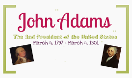 President John Adams!