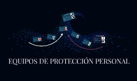 EQUIPOS DE POTECCIÓN PERSONAL