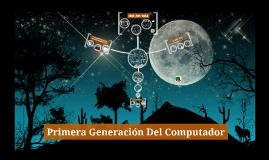 Computadores de Primera Generación