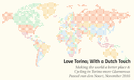 Love Torino; With a Dutch Touch