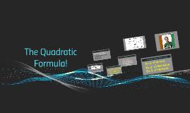 The Quadratic Formula!