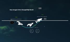 How Google Drive Changed My World