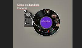 Copy of L'inno e la bandiera Francese