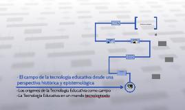 ● El campo de la tecnología educativa desde una perspectiva
