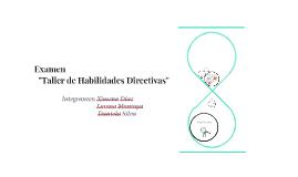"""Examen """"Taller de Habilidades Directivas"""""""
