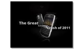 The Great Blackberry Crush of 2011