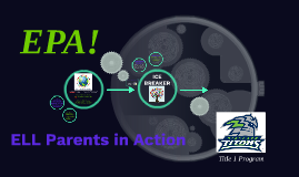 Copy of EPA! ELL Parents in Action