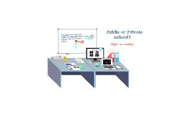 ¿Public or Private school?