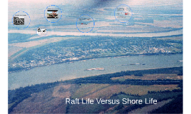 Raft Life Versus Shore Life