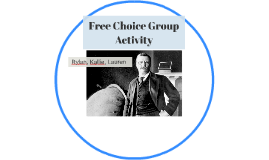 Free Choice Group Activity