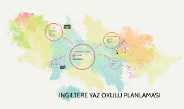 Copy of INGILTERE YAZ OKULU PLANLAMASI