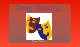Drug Masking