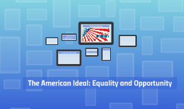 The American Ideal: Equality and Opportunity