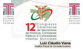 12° Congresso Catarinense de Secretários de Finanças, Contadores Públicos e Controladores Internos Municipais - Palestra: Instrução Normativa n° TC 20/2015