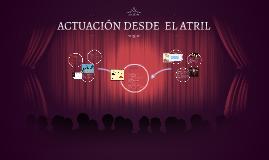 ACTUACIÓN DESDE  EL ATRIL