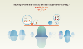 How important it is to know about occupational therapy?